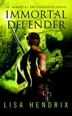 Immortal Defender ebook by Lisa Hendrix