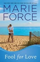 Fool for Love (Gansett Island Series, Book 2) ebook by Marie Force