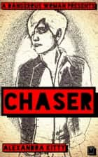 CHASER (Criminal Hunter And Sensitive Evidence Retriever) ebook by Alexandra Kitty