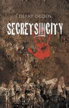 Secretsincity ebook by Deray Ogden