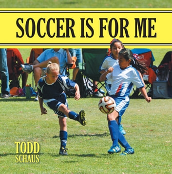 Soccer Is for Me ebook by Todd Schaus