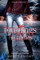 Feudlings in Flames ebook by Wendy Knight