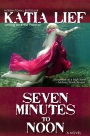 Seven Minutes to Noon ebook by Katia Lief