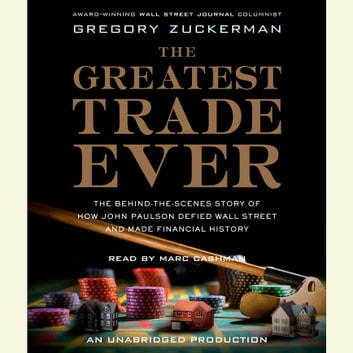 The Greatest Trade Ever Audiobook By Gregory Zuckerman