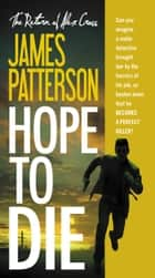 Hope to Die ebook by James Patterson