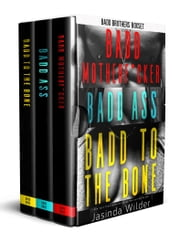 A Bad Brothers Box Set - Badd Motherf*cker, Badd Ass, Badd to the Bone ebook by Jasinda Wilder