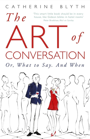 The Art of Conversation - How Talking Improves Lives ebook by Catherine Blyth