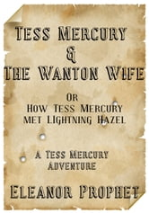 Tess Mercury and the Wanton Wife ebook by Eleanor Prophet
