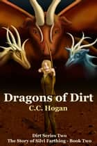 Dragons of Dirt ebook by CC Hogan