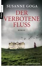 Der verbotene Fluss - Roman ebook by Susanne Goga