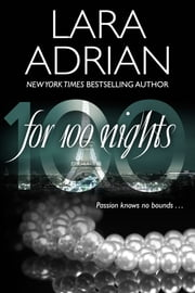 For 100 Nights - A 100 Series Novel ebook by Lara Adrian