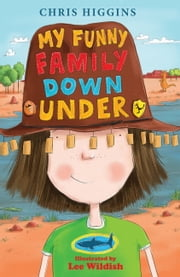 My Funny Family Down Under ebook by Chris Higgins,Lee Wildish