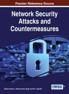 Network Security Attacks and Countermeasures ebook by Dileep Kumar G., Manoj Kumar Singh, M.K. Jayanthi