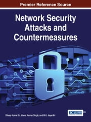 Network Security Attacks and Countermeasures ebook by Dileep Kumar G.,Manoj Kumar Singh,M.K. Jayanthi