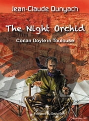 The Night Orchid: Conan Doyle In Toulouse ebook by Jean-Claude Dunyach