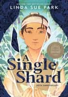 A Single Shard ebook by Linda Sue Park