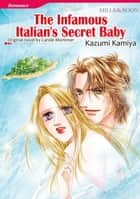 THE INFAMOUS ITALIAN'S SECRET BABY (Mills & Boon Comics) - Mills & Boon Comics ebook by Carole Mortimer, Kazumi Kamiya