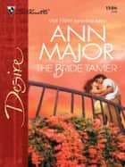 The Bride Tamer ebook by Ann Major