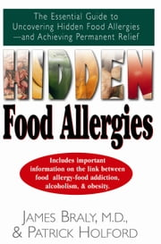 Hidden Food Allergies ebook by James Braly  M.D.,Patrick Holford