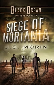 Siege of Mortania - Mission 7 ebook by J.S. Morin