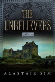 The Unbelievers ebook by Alastair Sim