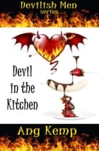 Devil in the Kitchen ebook by Ang Kemp