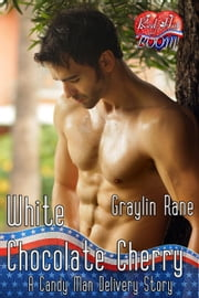 White Chocolate Cherry: A Candy Man Delivery Story - Candy Man Delivery, #3 ebook by Graylin Fox,Graylin Rane