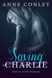 Saving Charlie ebook by Anne Conley