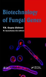 Biotechnology of Fungal Genes ebook by Gupta, V. K.