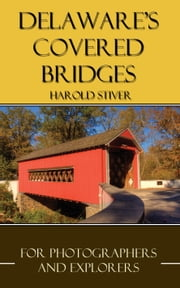 Delaware's Covered Bridges ebook by Harold Stiver