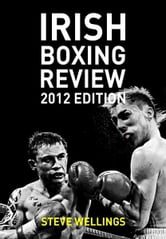 Irish Boxing Review: 2012 Edition ebook by Steve Wellings