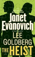 The Heist ebook by Janet Evanovich,Lee Goldberg