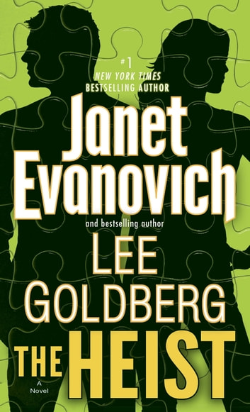 The Heist - A Novel ebook by Janet Evanovich,Lee Goldberg