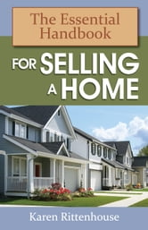 The Essential Handbook for Selling a Home ebook by Karen Rittenhouse