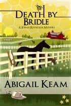Death By Bridle ebook by Abigail Keam