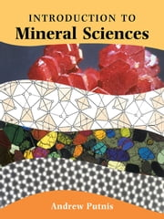 An Introduction to Mineral Sciences ebook by Andrew Putnis