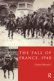 The Fall of France 1940 ebook by Andrew Shennan