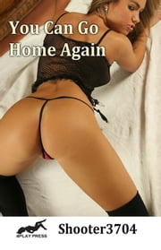 You Can Go Home Again ebook by Shooter3704
