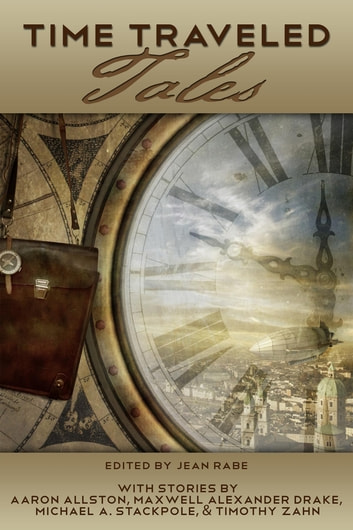 Time Traveled Tales: Volume 1 ebook by