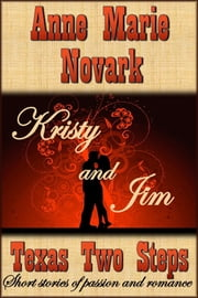 Kristy and Jim (Texas Two Steps Short Story) ebook by Anne Marie Novark