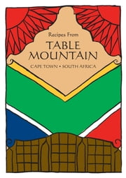 South African Cookbook: Recipes From Table Mountain ebook by James Newton
