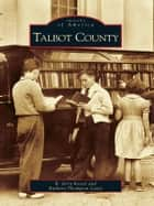 Talbot County ebook by R. Jerry Keiser,Barbara Thompson Lewis