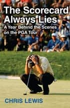 The Scorecard Always Lies ebook by Chris Lewis