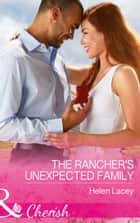 The Rancher's Unexpected Family (Mills & Boon Cherish) (The Cedar River Cowboys, Book 5) 電子書 by Helen Lacey