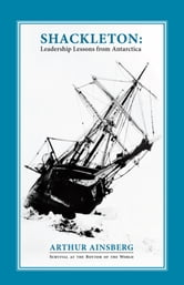 Shackleton: Leadership Lessons from Antarctica ebook by Arthur Ainsberg