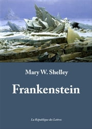 Frankenstein ebook by Mary Shelley, Mary Wollstonecraft Shelley
