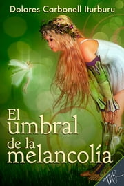 El umbral de la melancolía ebook by Dolores Carbonell
