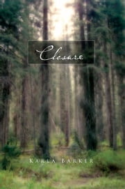 CLOSURE ebook by Karla Barker