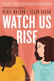 Watch Us Rise ebook by Ms Renée Watson, Ellen Hagan