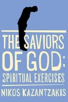 Saviors of God ebook by Nikos Kazantzakis